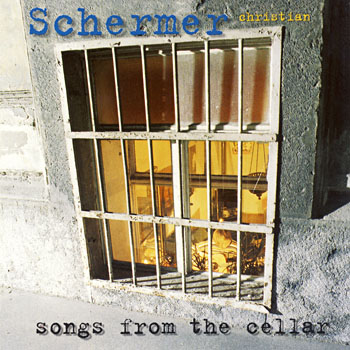 "Christian Schermer ""Songs from the cellar"""